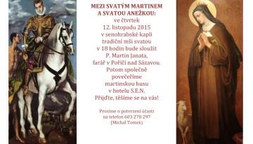 Mezi svatým Martinem a svatou Anežkou: